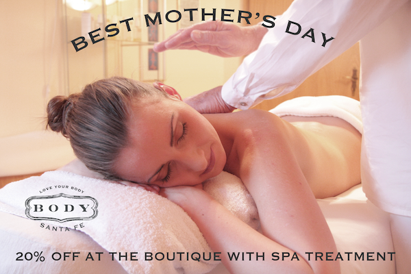 BODY Mother's day special Santa Fe NM